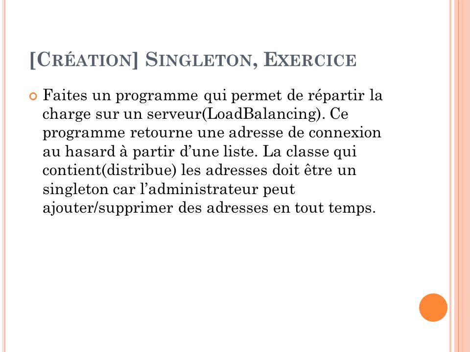 [Création] Singleton, Exercice